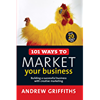 101 Ways to Market Your Business (101 . . .)