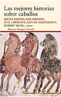 Las mejores historias sobre caballos / The best stories about horses (Spanish Edition)