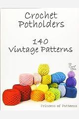 Crochet Potholders: 140 Vintage Patterns Paperback