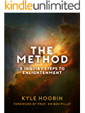 The Method: 5 Inquiry Steps To Enlightenment (English Edition)