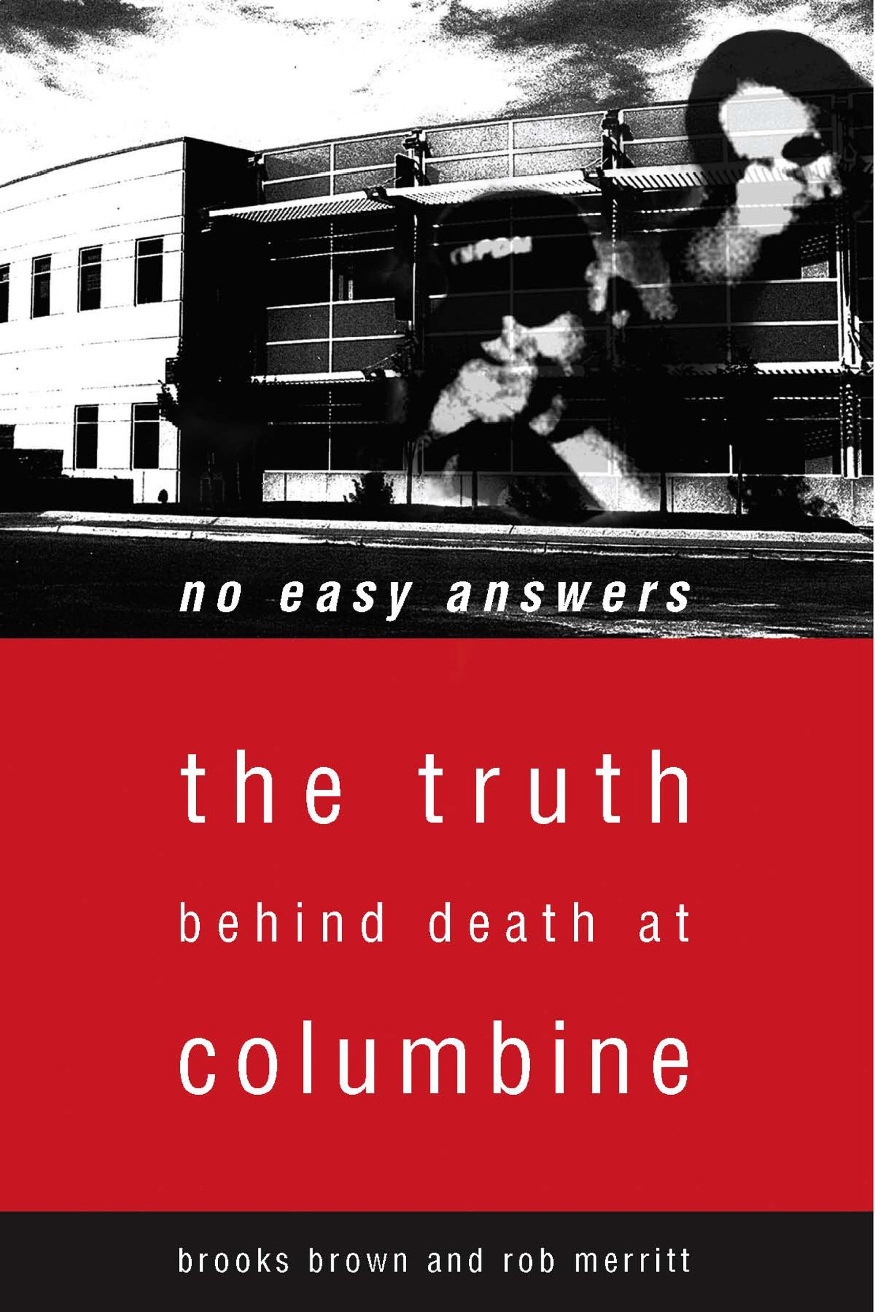 No Easy Answers: The Truth Behind Death at Columbine: The Truth Behind the Murders at Columbine: Amazon.es: Brooks Brown, Rob Merritt: Libros en idiomas ...