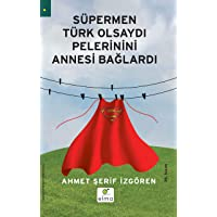 Süpermen Türk Olsaydı Pelerinini Annesi Bağlardı