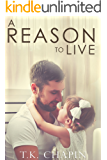 A Reason To Live: An Inspirational Romance (A Reason To Love Book 1) (English Edition)