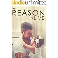 A Reason To Live: An Inspirational Romance (A Reason To Love Book 1)