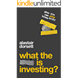 What is Investing?: Learn how to manage your money better with this beginners guide to personal finance and investing