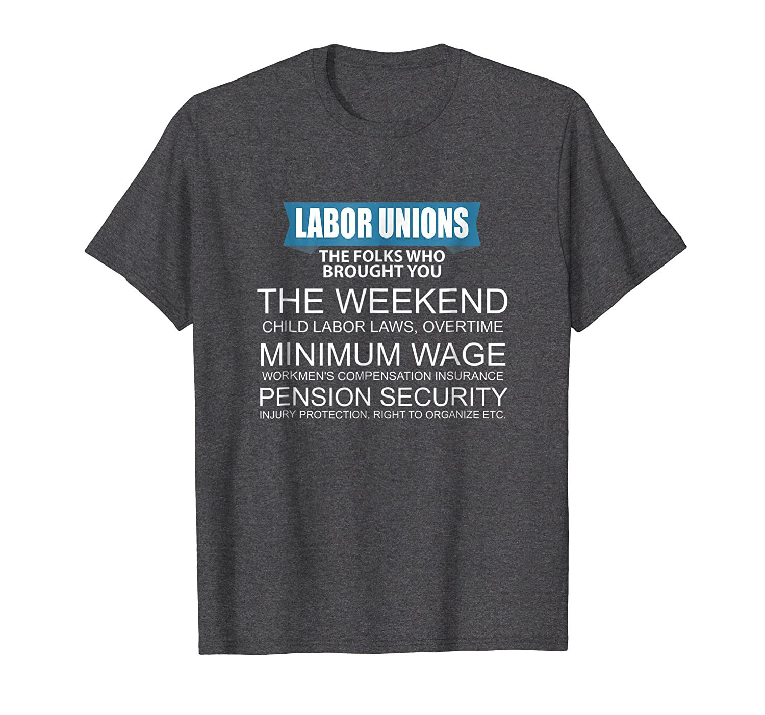 Labor Unions Who Brought the Weekend T-shirt-AZP