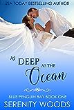 As Deep as the Ocean (Blue Penguin Bay Book 1)