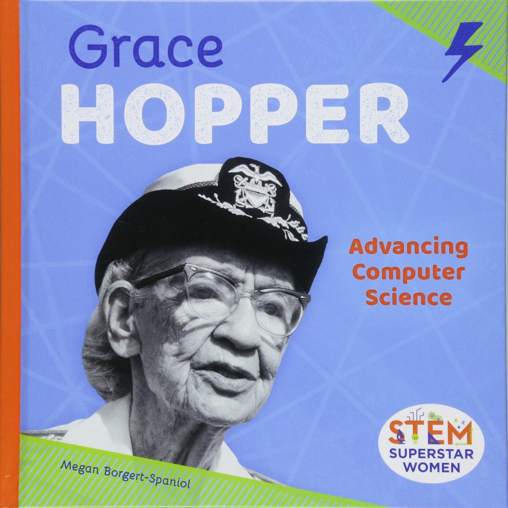 Grace Hopper: Advancing Computer Science (Stem Superstar Women)