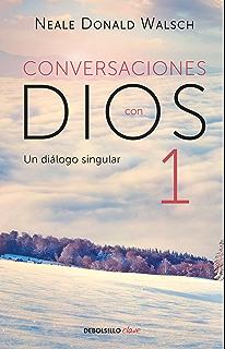 Conversaciones con Dios I (Conversaciones con Dios 1) (Spanish Edition)