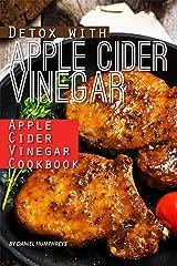 Detox with Apple Cider Vinegar: Apple Cider Vinegar Cookbook Kindle Edition