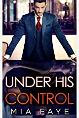 Under His Control: An Enemies to Lovers Romance Kindle Edition