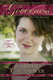 A Regency Romance: The Governess Trilogy: Book One: A Sweet, Clean & Wholesome Victorian Historical Romance Novel (A Huntington Saga Series 1)