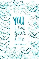 You Live Your Life Kindle Edition