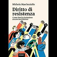 Diritto di resistenza: Come fare la rivoluzione attraverso il diritto (Italian Edition) book cover