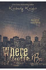 Where I Need to Be (Club 24 Book 1) Kindle Edition