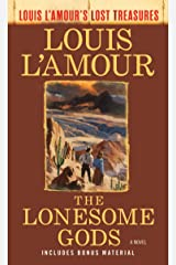 The Lonesome Gods (Louis L'Amour's Lost Treasures): A Novel Kindle Edition
