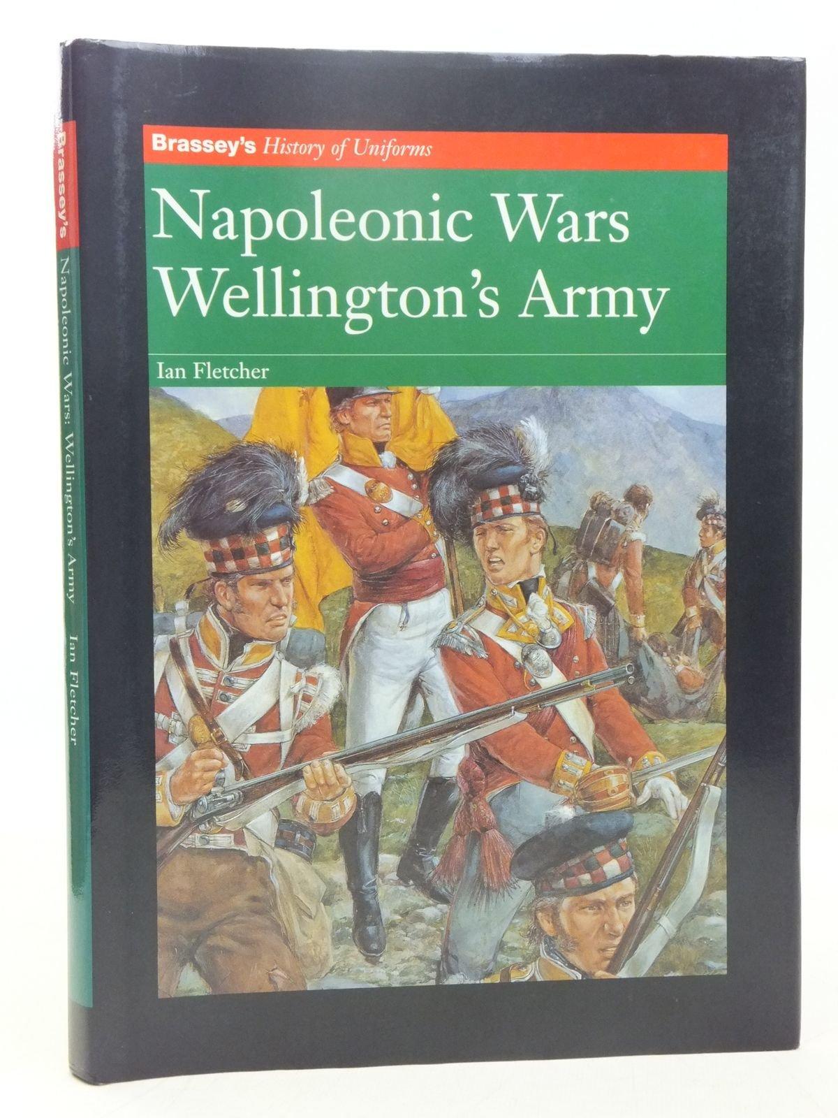 napoleonic wars wellington s army ian fletcher richard hook