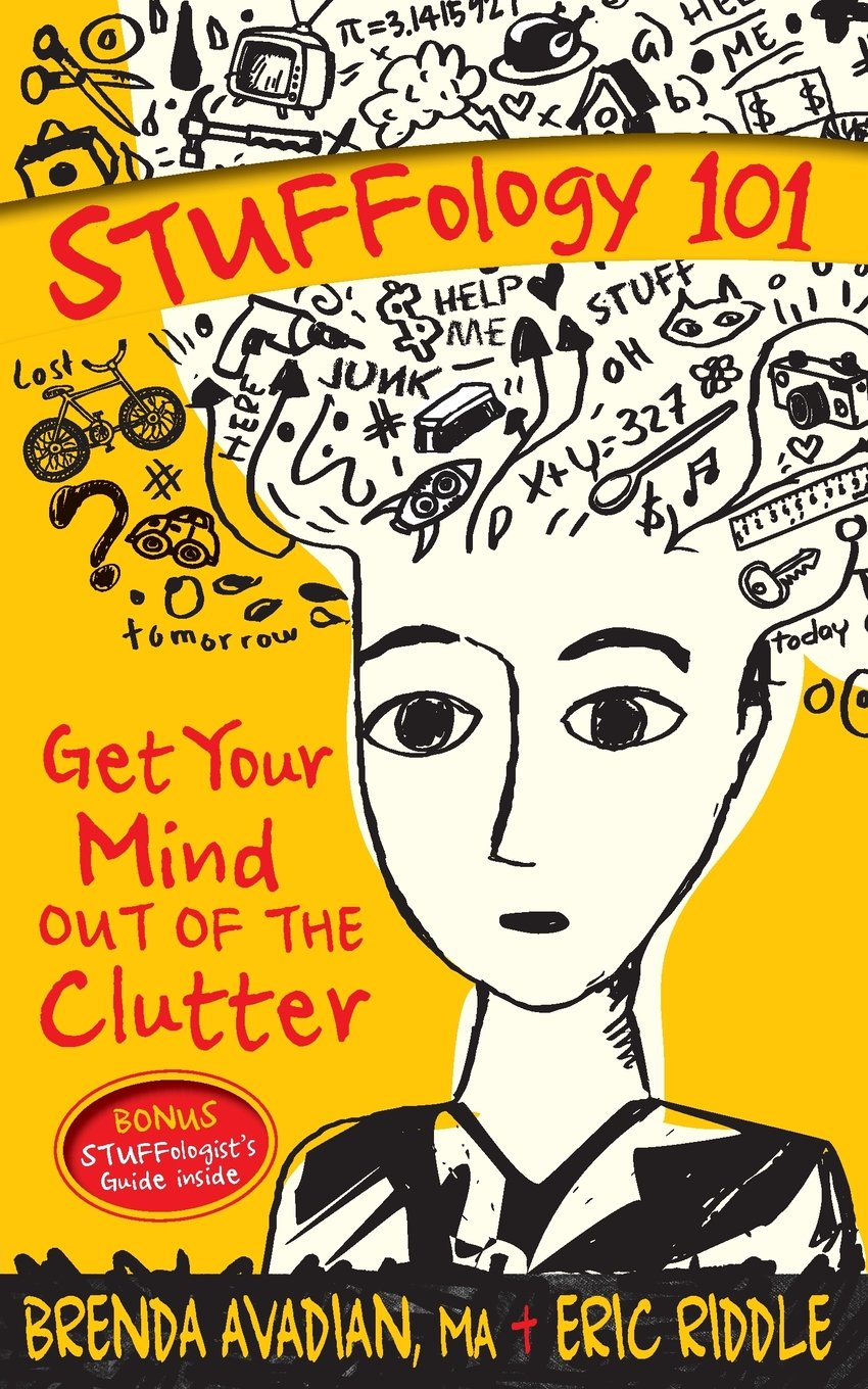 Read Online Stuffology 101: Get Your Mind Out of the Clutter ebook
