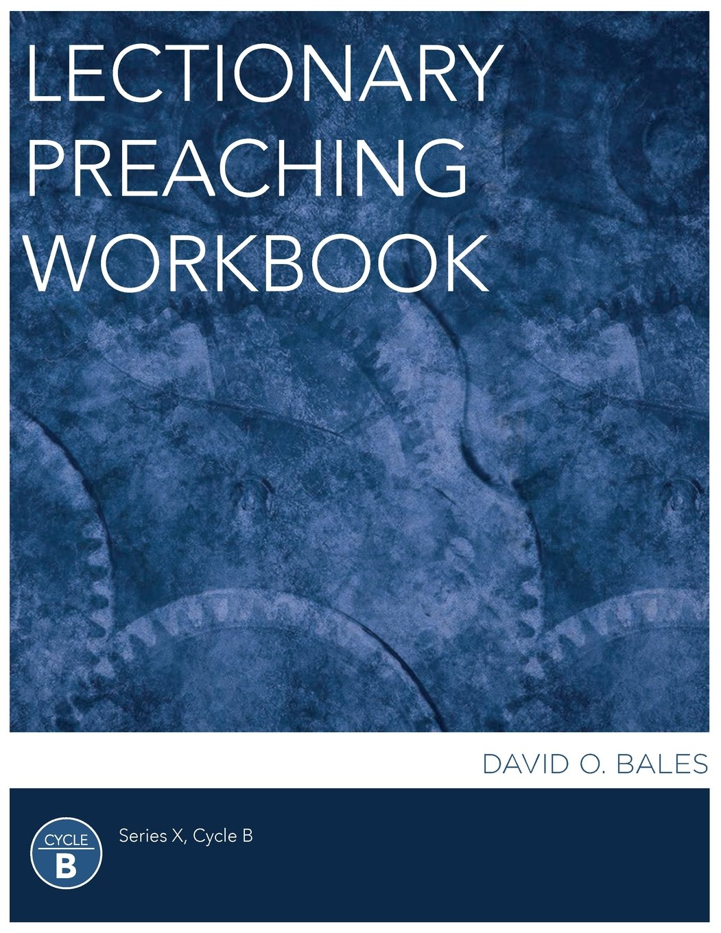 Download Lectionary Preaching Workbook, Series X, Cycle B ebook