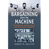 Bargaining with the Machine: Technology, Surveillence, and the Social Contract