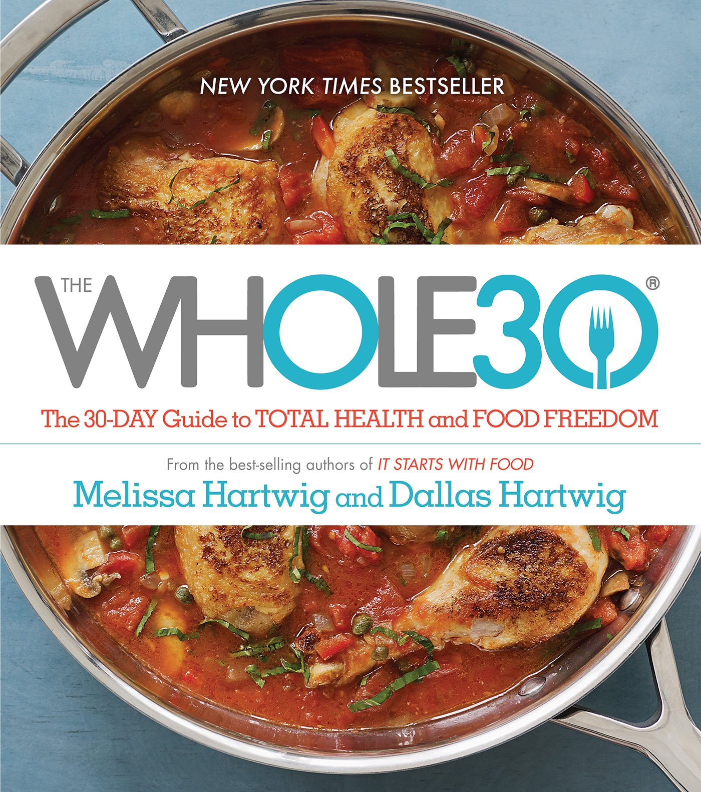 The whole30 the 30 day guide to total health and food freedom the whole30 the 30 day guide to total health and food freedom melissa hartwig dallas hartwig 9780670069538 books amazon forumfinder Image collections