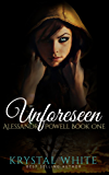 Unforeseen (Alessandra Powell Book 1)