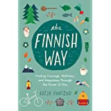 The Finnish Way: Finding Courage, Wellness, and Happiness Through the Power of Sisu