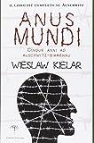 Anus mundi. Cinque anni ad Auschwitz-Birkenau