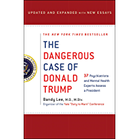 amazoncom new releases the bestselling new  future releases in  the dangerous case of donald trump  psychiatrists and mental health  experts assess a president