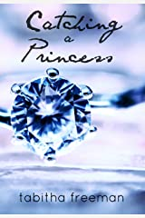 Catching A Princess (The Princess Series, Book II) Kindle Edition