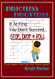 Priceless Proverbs - Book 2: Funny Happens When Kids Finish Famous Sayings (Funny Happens series)