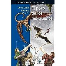 El pozo de los mil truenos (Mochila de Astor) (Spanish Edition) Jun 8, 2009