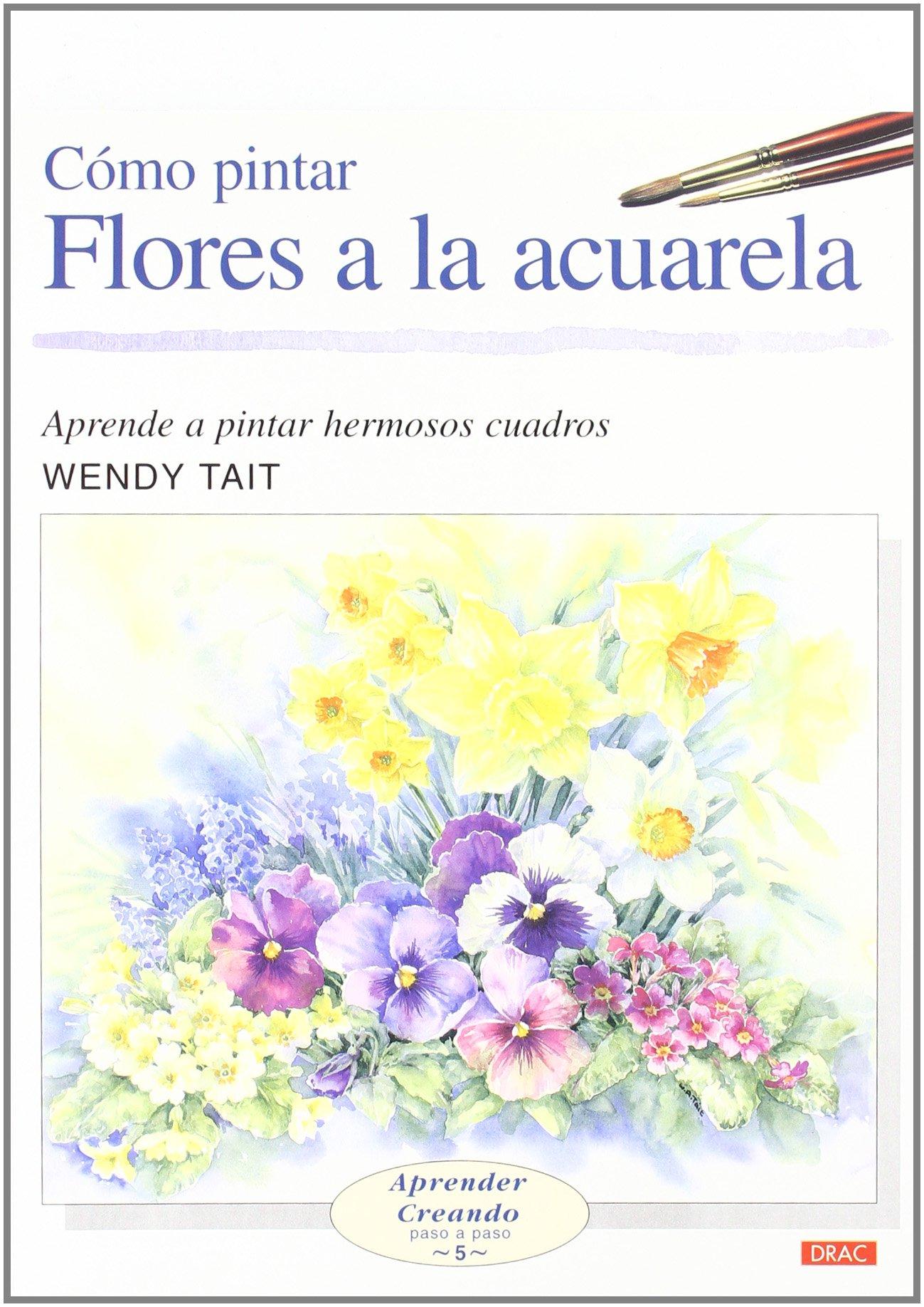 Como Pintar Flores a la Acuarela (Spanish Edition) by Ediciones del Drac