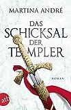 Das Schicksal der Templer: Roman