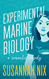 Experimental Marine Biology: A Romantic Comedy (Chemistry Lessons Book 5)