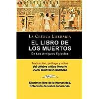 El Libro De Los Muertos De Los Antiguos Egipcios (Spanish Edition)