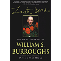 Last Words: The Final Journals of William S. Burroughs (Burroughs, William S.) (English Edition)