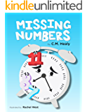 Missing Numbers: A fun story in verse to help children with numbers and telling time. Free worksheets on author's website.