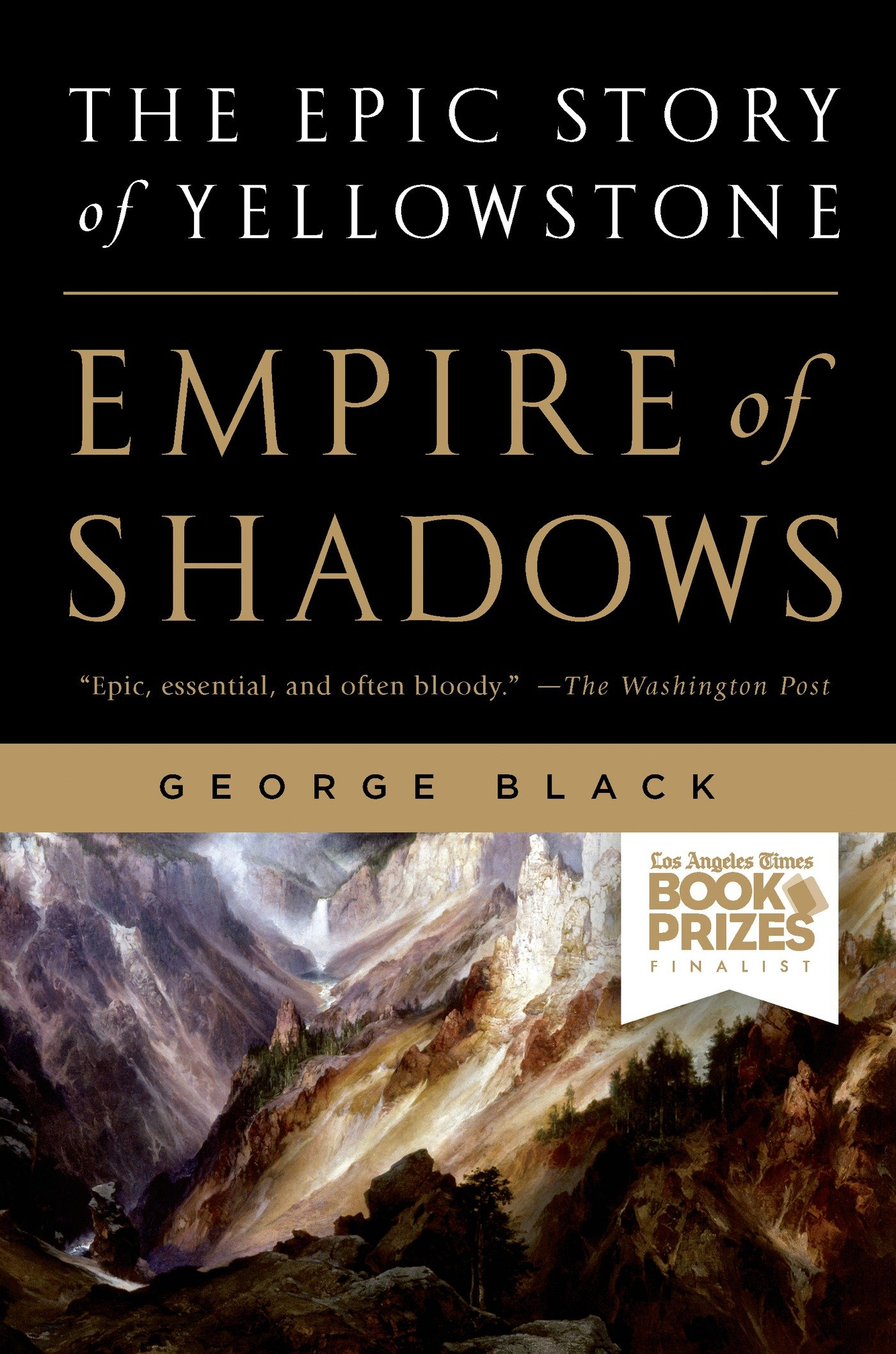 Empire Of Shadows: The Epic Story Of Yellowstone: George Black:  9781250023209: Amazon: Books