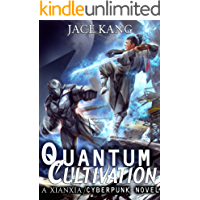 Quantum Cultivation: A Standalone Xianxia / Cyberpunk Novel