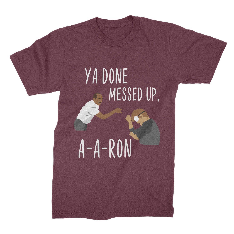 a44071ec Amazon.com: ya done messed up aaron T-Shirt : Clothing