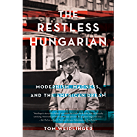 The Restless Hungarian: Modernism, Madness, and The American Dream