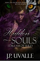 Hidden Souls: I Dream of WILD (The Hidden Souls Series Book 3) Kindle Edition