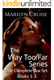 The Way Too Far Series; The Complete Set