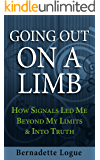 Going Out On A Limb: How Signals Led Me Beyond My Limits & Into Truth (Follow The Signals Book 2)