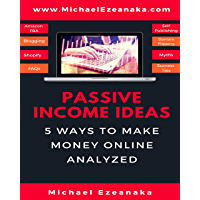 Passive Income Ideas: 5 Ways to Make Money Online Analyzed