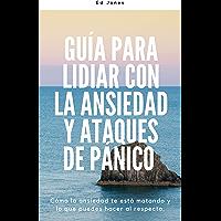 Guía para lidiar con la ansiedad y ataques de pánico (Overcoming Anxiety & Panic Attacks: Spanish Edition): Dos libros…