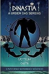 Dinastia: A Ordem Das Sereias (Universo Sombrio Místico) eBook Kindle
