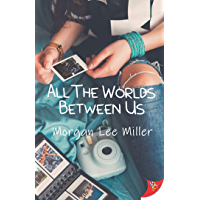 All the Worlds Between Us (English Edition)