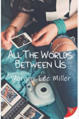 All the Worlds Between Us Kindle Edition